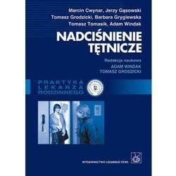 Nadciśnienie tętnicze. Poradnik dla lekarzy rodzinnych - Tomasz Grodzicki - ebook