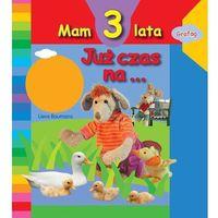 Książki dla dzieci, Mam 3 lata Już czas na.... (opr. kartonowa)