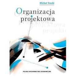 Organizacja projektowa - Michał Trocki (opr. miękka)