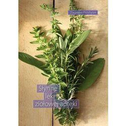 Słynne leki ziołowej apteki (opr. broszurowa)