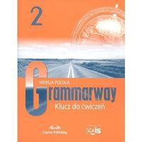 Książki do nauki języka, Język angielski Grammarway 2 Klucz do ćwiczeń Wersja polska LO -. (opr. miękka)