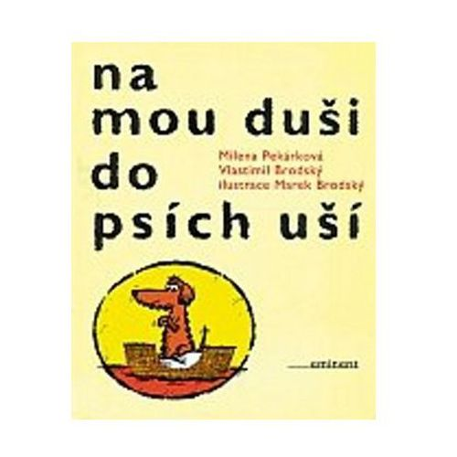 Pozostałe książki, Na mou duši do psích uší Vlastimil Brodský