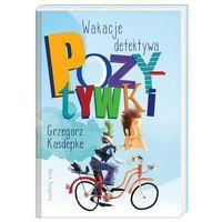 Książki dla dzieci, Wakacje detektywa pozytywki (opr. twarda)