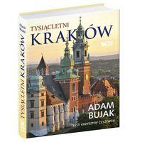 Albumy, Bujak Adam Tysiącletni Kraków (opr. twarda)