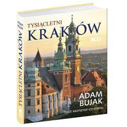 Bujak Adam Tysiącletni Kraków (opr. twarda)