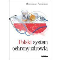 Książki medyczne, Polski system ochrony zdrowia - małgorzata paszkowska