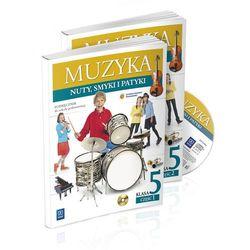 Muzyka. Nuty, smyki i patyki. Klasa 5. Podręcznik z ćwiczeniami. Części 1-2 z CD (opr. miękka)