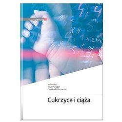 Cukrzyca i ciąża - cypryk katarzyna wender-ożegowska ewa (opr. twarda)