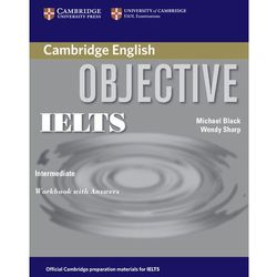 Objective IELTS, Intermediate, Workbook (zeszyt ćwiczeń) with Answers (opr. miękka)