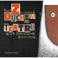 Książki dla dzieci, Z duchem do teatru - NIKA JAWOROWSKA-DUCHLIŃSKA (opr. twarda)