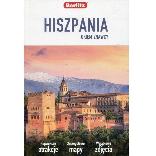 Pozostałe książki, Hiszpania. Okiem znawcy. Przewodnik Praca zbiorowa (opr. miękka)