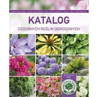 Pozostałe książki, Katalog ozdobnych roślin ogrodowych - Jeśli zamówisz do 14:00, wyślemy tego samego dnia.