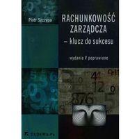 Książki o biznesie i ekonomii, Rachunkowość zarządcza klucz do sukcesu (opr. miękka)
