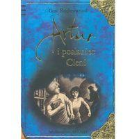 Książki dla dzieci, Artur i Posłaniec Cieni - Gerd Ruebenstrunk (opr. twarda)
