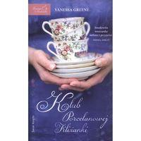 Literatura kobieca, obyczajowa, romanse, Klub Porcelanowej Filiżanki (opr. miękka)
