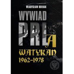 Wywiad PRL a Watykan 1962-1978 - Władysław Bułhak (opr. twarda)