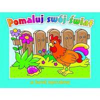 Książki dla dzieci, Pomaluj swój świat - Praca zbiorowa (opr. miękka)