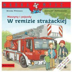 MASZYNY I POJAZDY. W REMIZIE STRAŻACKIEJ (opr. broszurowa)