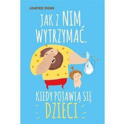 Jak z nim wytrzymać, kiedy pojawią się dzieci - Jancee Dunn (MOBI)