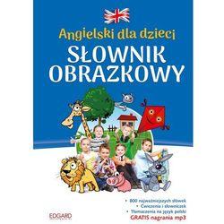 Angielski dla dzieci Słownik obrazkowy. Wyd. 2 - Opracowanie zbiorowe (opr. twarda)