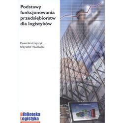 Podstawy funkcjonowania przedsiębiorstw dla logistyków (opr. miękka)