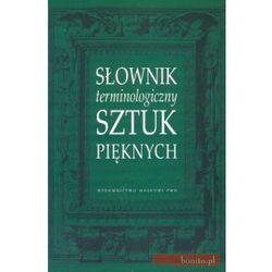 Słownik Terminologiczny Sztuk Pięknych (opr. twarda)