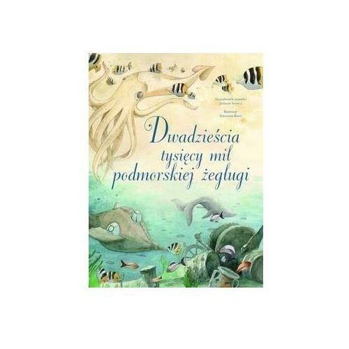 Książki dla dzieci, Dwadzieścia tysięcy mil podmorskiej żeglugi - Francesca Rossi (ilustr.) (opr. twarda)