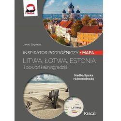 Litwa, Łotwa, Estonia i obwód Kaliningradzki Inspirator podróżniczy (opr. miękka)