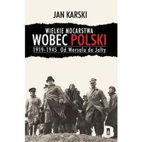 E-booki, Wielkie mocarstwa wobec Polski 1919-1945. Od Wersalu do Jałty