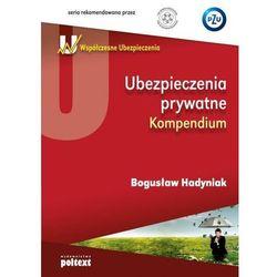 Ubezpieczenia prywatne Kompendium (opr. miękka)