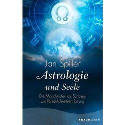 Astrologie und Seele Spiller, Jan