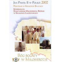 Filmy religijne i teologiczne, Jan Paweł II w Polsce 2002 r - KONSEKRACJA SANKTUARIUM MIOSIERDZIA BOŻEGO W KRAKOWIE ŁAGIEWNIKACH