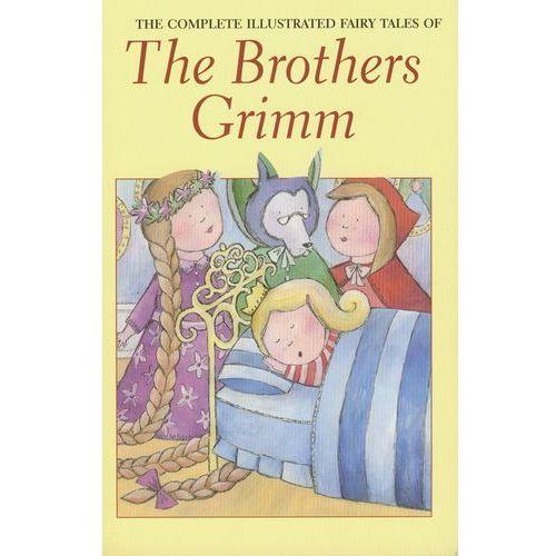 Literatura młodzieżowa, Complete Illustrated Fairy Tales of the Brothers Grimm (opr. miękka)