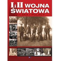 Albumy, I I II WOJNA ŚWIATOWA POLSKA I POLACY TW (opr. twarda)