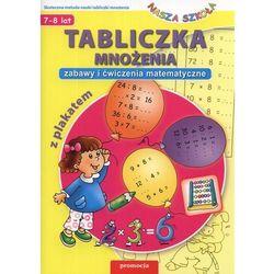 Tabliczka mnożenia. Zabawy i ćwiczenia matematyczne (opr. broszurowa)