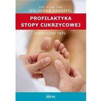 Hobby i poradniki, Profilaktyka Stopy Cukrzycowej. Praktyczne porady (opr. broszurowa)