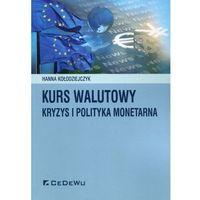 Biblioteka biznesu, Kurs walutowy kryzys i polityka monetarna (opr. miękka)