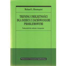 Trening umiejętności dla dzieci z zachowaniami problemowymi (opr. kartonowa)