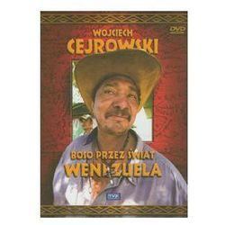 Wojciech Cejrowski - Boso przez świat Wenezuela. Darmowy odbiór w niemal 100 księgarniach!