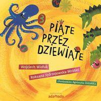 Książki dla dzieci, Piąte przez dziewiąte - Wojciech Widłak, Roksana Jedrzejewska-Wróbel (opr. twarda)