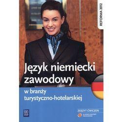 Język niemiecki zawodowy w branży turystyczno-hotelarskiej Zeszyt ćwiczeń (opr. miękka)