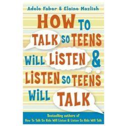 How to Talk so Teens will Listen & Listen so Teens will Talk (opr. miękka)