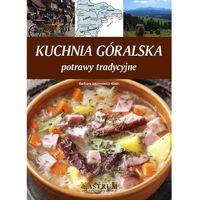 Hobby i poradniki, Kuchnia góralska. Potrawy tradycyjne (opr. broszurowa)