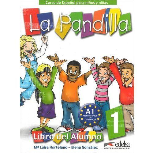 Książki do nauki języka, La Pandilla 1 pack EDELSA - Hortelano, Ma Luisa; Gonzalez, Elena (opr. broszurowa)