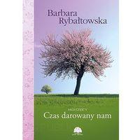 E-booki, Czas darowany nam - Barbara Rybałtowska