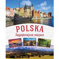Polska Najpiękniejsze miejsca - Dostawa 0 zł (opr. twarda)