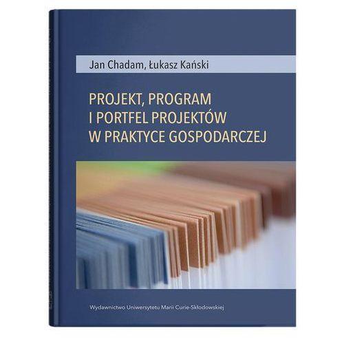 Biblioteka biznesu, Projekt, program i portfel w praktyce gospodarczej - Chadam Jan, Kański Łukasz (opr. broszurowa)