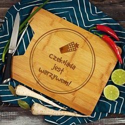 Czekolada jest warzywem- deska do krojenia z grawerem - Deska bambusowa