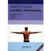 Książki medyczne, Kinezyterapia w praktyce fizjoterapeuty (opr. broszurowa)