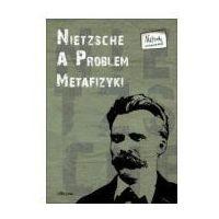 Filozofia, Nietzsche a problem metafizyki (opr. broszurowa)